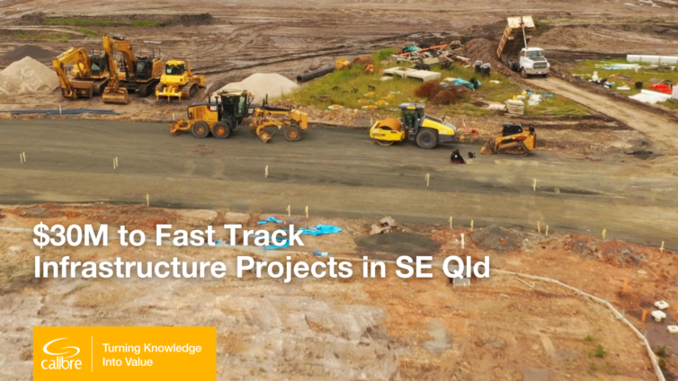 $30M to Fast-track Infrastructure Projects in SE Qld | Calibre Group